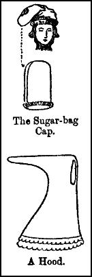 Sugar bag-cap and a hood.
